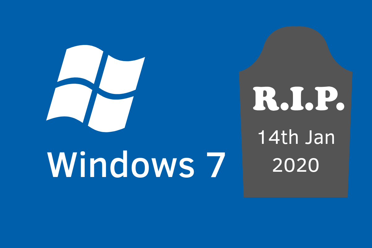 Windows 7 will cease to be supported from 14th January 2020